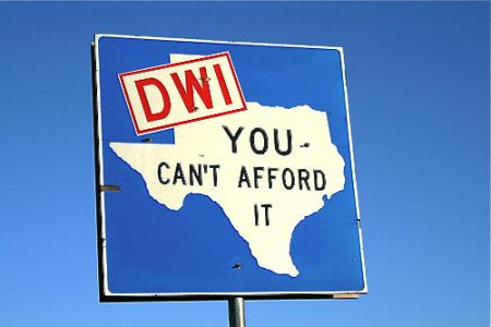 """DWI Texas State Road Sign. """"You can't afford it."""" DWI Defense."""
