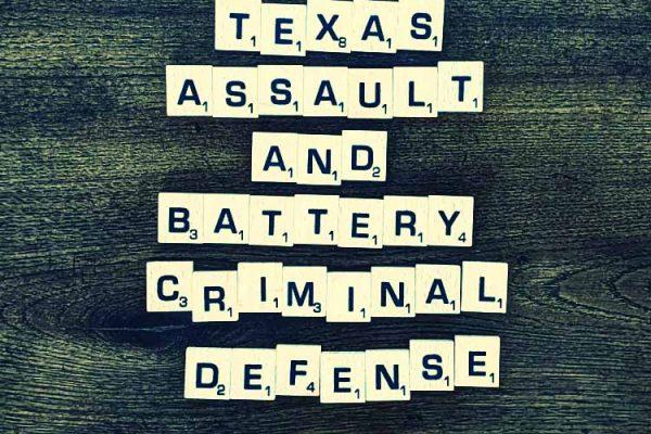 Texas Assault and Battery Criminal Defense.